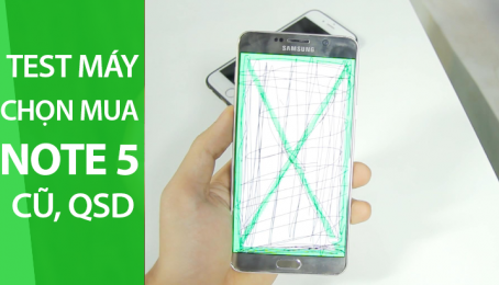 9 bước test máy Samsung Note 5 QSD