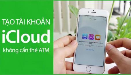 Tạo tài khoản iCloud không cần thẻ ATM