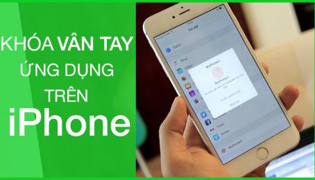 Khóa vân tay ứng dụng trên iPhone