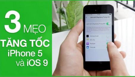 3 Mẹo nhỏ tăng tốc iPhone 5 lỡ lên iOS 9
