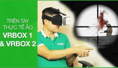 Trên tay kính thực tế ảo VRbox 1 và 2 - Thêm súng trải nghiệm!!!