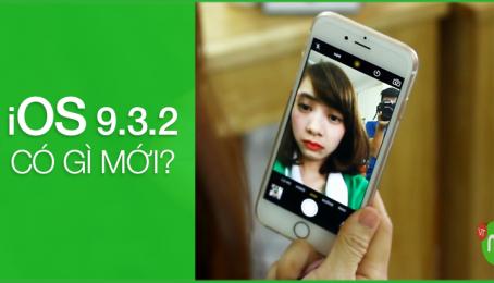 iOS 9.3.2 có gì mới? iPhone lock có nên nâng cấp?
