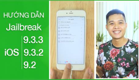 3 Bước đơn giản Jailbreak iOS 9.3.3, 9.3.2, 9.2 không cần máy tính