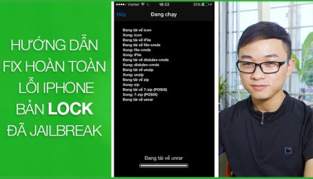 Hướng dẫn fix hoàn toàn lỗi iPhone Lock đã Jailbreak