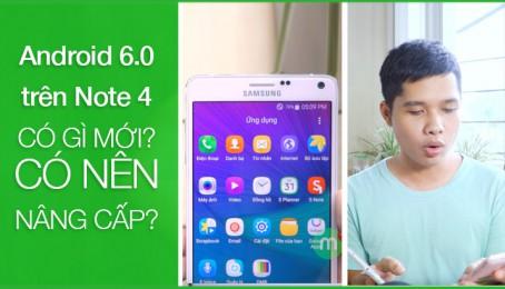 Android 6.0 trên Samsung Galaxy Note 4 có gì mới? Có nâng cấp?