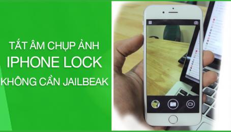 HƯỚNG DẪN #02 Tắt âm chụp ảnh iPhone lock không cần JB bằng phần mềm