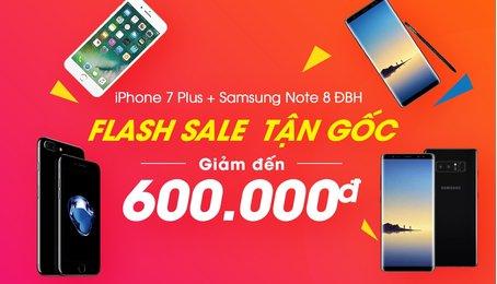 iPhone 7 Plus + Samsung Note 8 Đổi Bảo Hành SALE CỰC SỐC, Giảm Tận Gốc đến 600.000đ