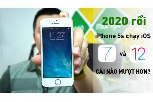 2020 rồi, iPhone 5S chạy iOS 7 và iOS 12 cái nào mượt hơn?