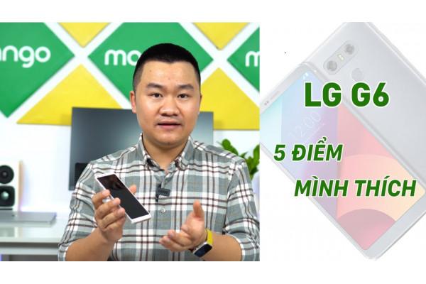 5 điểm mình rất thích trên LG G6, dù 2020 rồi!