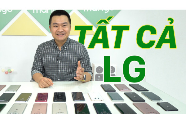 Trên tay toàn bộ điện thoại LG. Tháng 4.2020