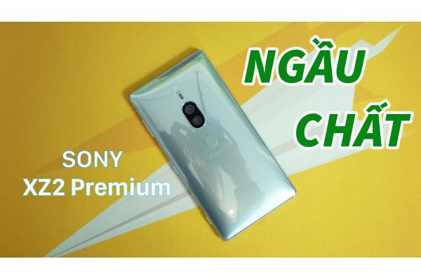 Sony XZ2 Premium - Chiếc điện thoại NGẦU nhất của Sony!