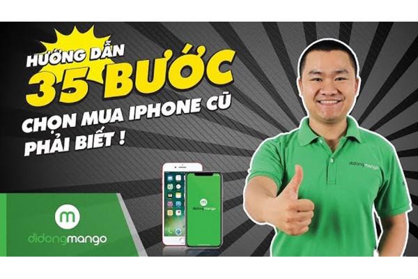 35 Bước test máy iPhone CỰC CHUẨN tại Di Động Mango
