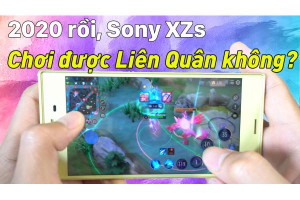 2020 rồi, Sony XZs còn chơi được Liên Quân không?