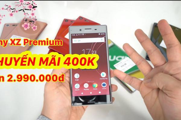 KHUYẾN MÃI TẾT: Sony XZ Premium GIẢM 400K còn 2.990.000 quá ngon!!!